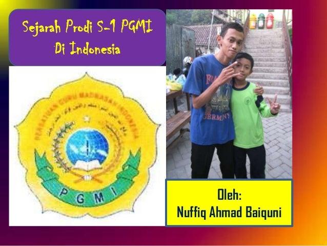 Nuffiq Ahmad Baiquni - 7A - Sejarah Prodi S1 PGMI di Indonesia