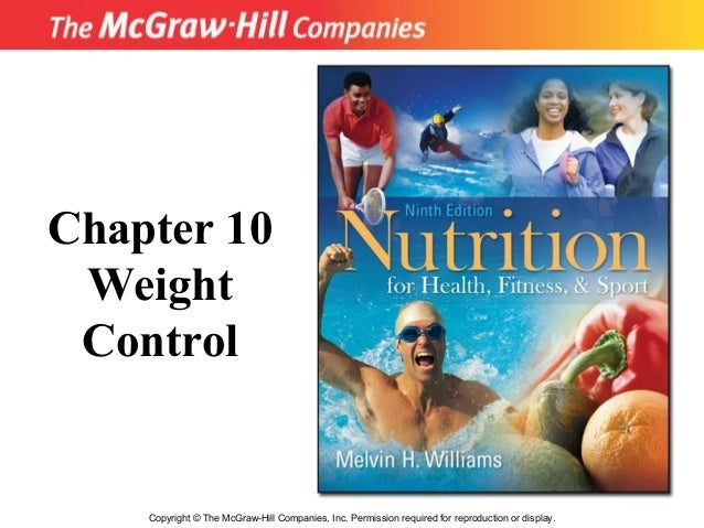 Copyright © The McGraw-Hill Companies, Inc. Permission required for reproduction or display. Chapter 10 Weight Control