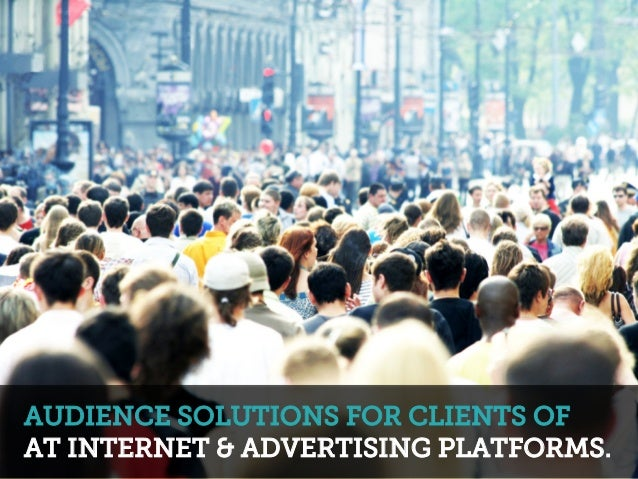 AUDIENCE SOLUTIONS FOR CLIENTS OF AT INTERNET & ADVERTISING PLATFORMS.