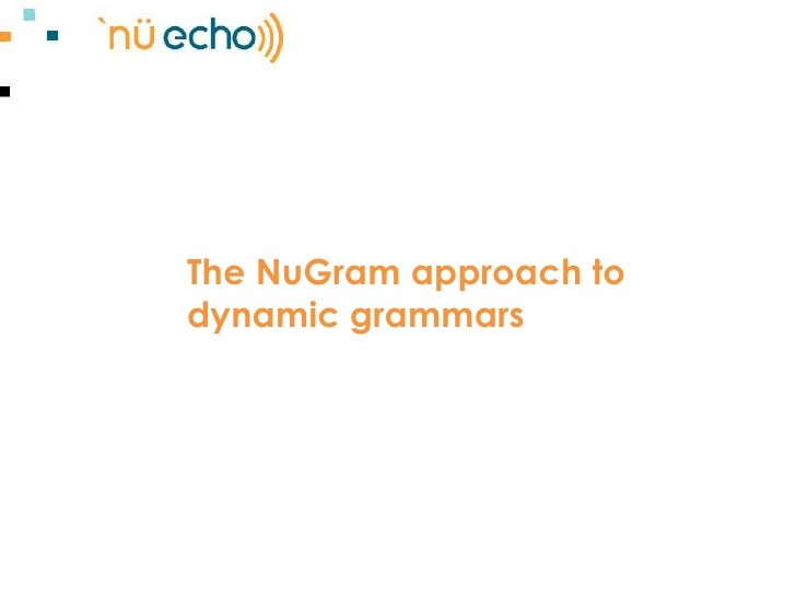 The NuGram approach to dynamic grammars<br />