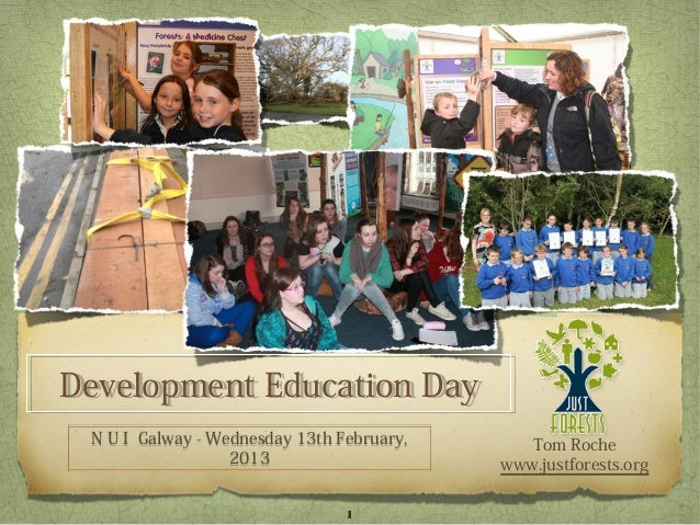 Development Education DayDevelopment Education Day N U I Galway - Wednesday 13th February,      Tom Roche                 ...