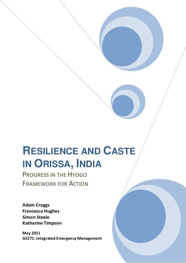 RESILIENCE AND CASTEIN ORISSA, INDIAPROGRESS IN THE HYOGOFRAMEWORK FOR ACTIONAdam CraggsFrancesca HughesSimon SteeleKathar...