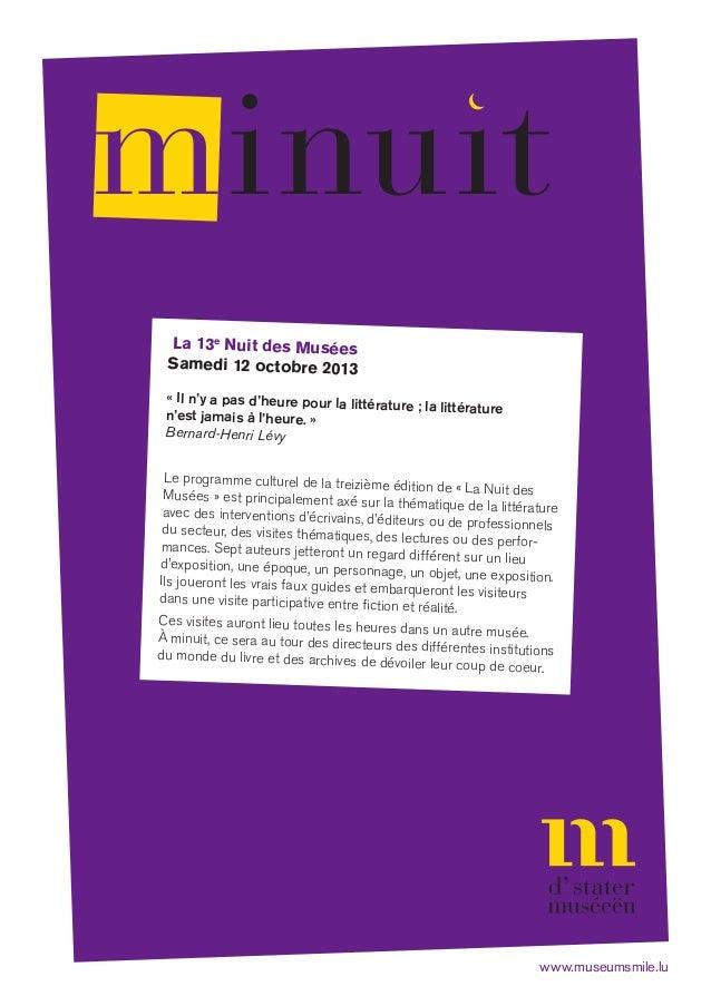 La 13e Nuit des Musées Samedi 12 octobre 2013 « Il n'y a pas d'heure pour la littérature ; la littératuren'est jamais à l'...