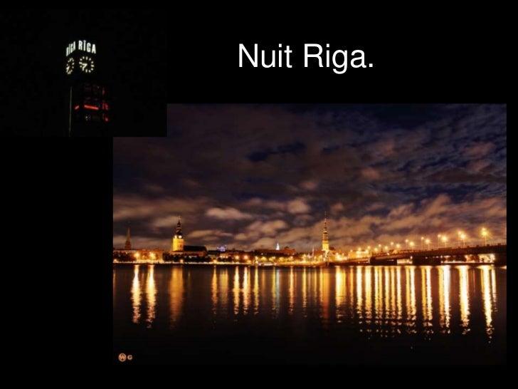 Nuit Riga.