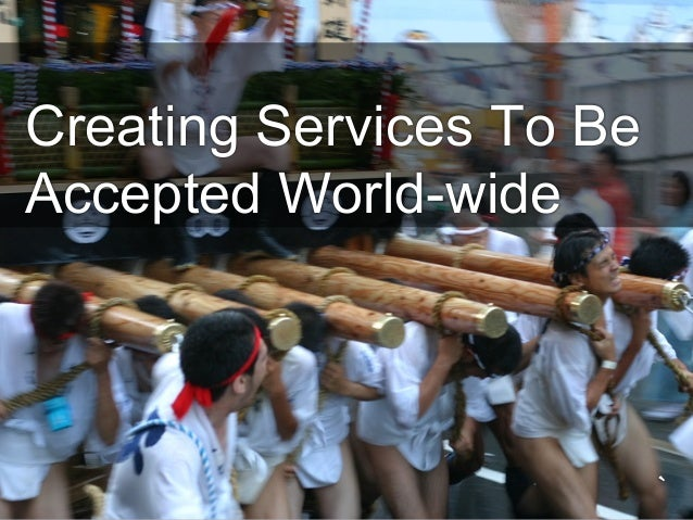 Creating Services To BeAccepted World-wide                          `