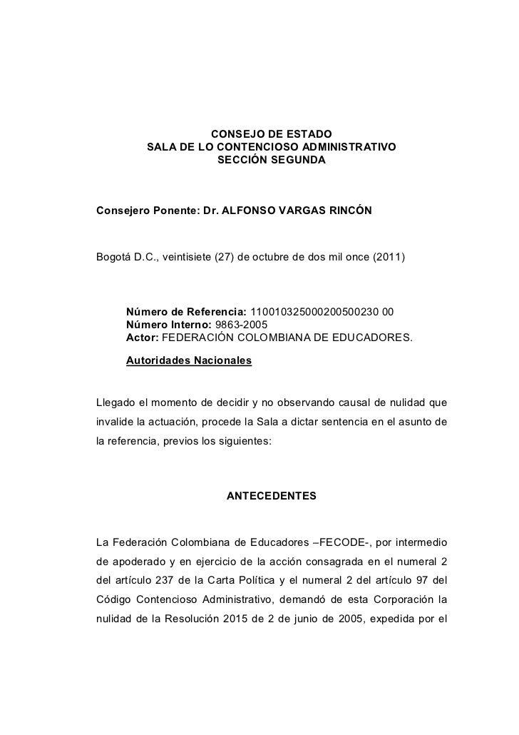 CONSEJO DE ESTADO          SALA DE LO CONTENCIOSO ADMINISTRATIVO                     SECCIÓN SEGUNDAConsejero Ponente: Dr....