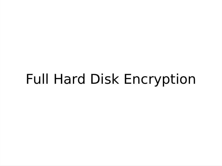 Full Hard Disk Encryption
