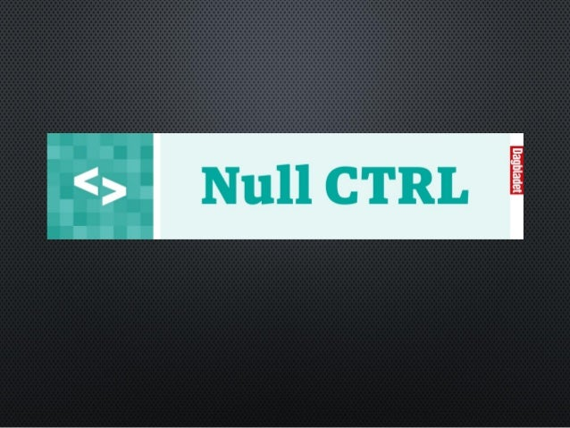 NULL CTRL • • • HTTP://WWW.DAGBLADET.NO/NULLCTRL/