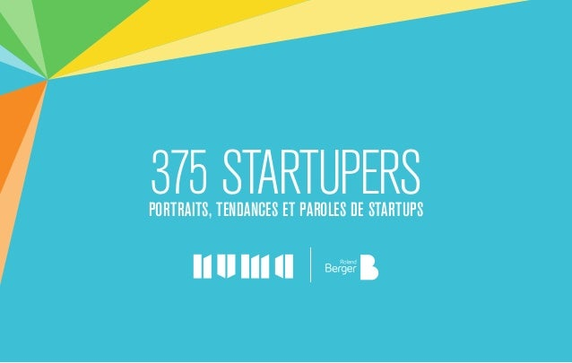 375 startupersPortraits, tendances et paroles de startups