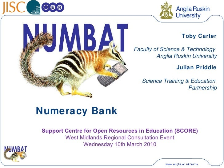 Numeracy Bank Toby Carter Faculty of Science & Technology  Anglia Ruskin University Julian Priddle Science Training & Educ...