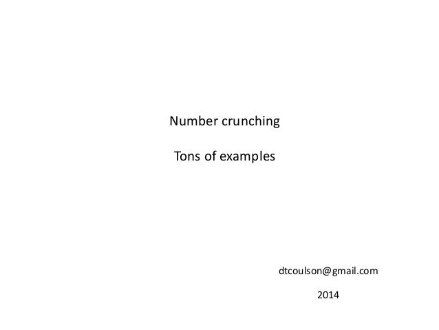 Number crunching Tons of examples dtcoulson@gmail.com 2014