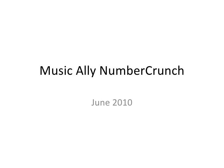 Music Ally NumberCrunch June 2010