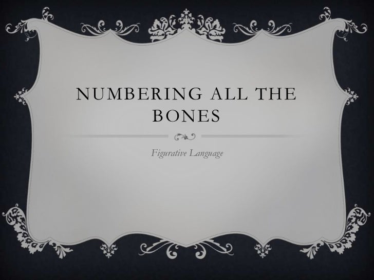 Numbering All the Bones<br />Figurative Language<br />