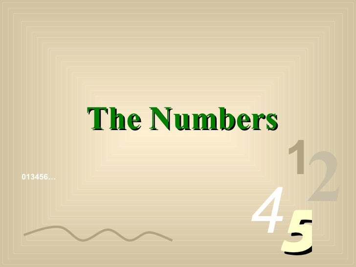 013456… 1 2 4 5 The Numbers