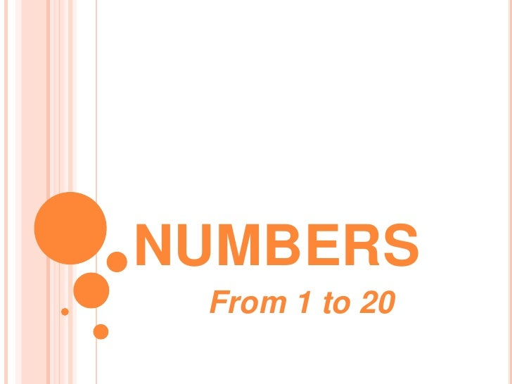 NUMBERS<br />From 1 to 20<br />