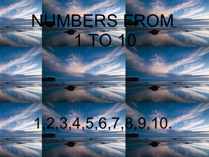 NUMBERS FROM  1 TO 10 1,2,3,4,5,6,7,8,9,10.