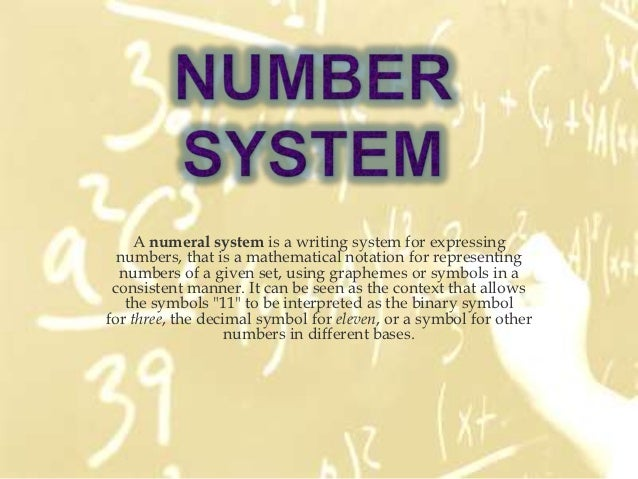 A numeral system is a writing system for expressing  numbers, that is a mathematical notation for representing  numbers of...