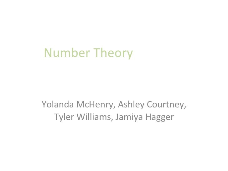 Number Theory Yolanda McHenry, Ashley Courtney, Tyler Williams, Jamiya Hagger