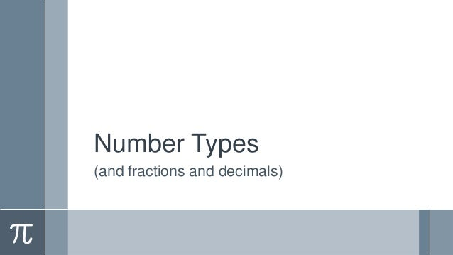 Number Types (and fractions and decimals)