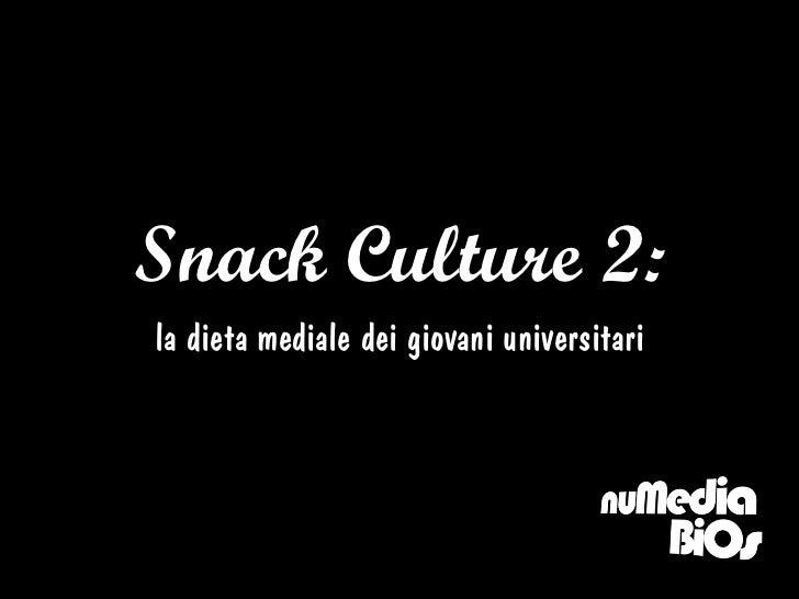 Snack Culture 2:la dieta mediale dei giovani universitari