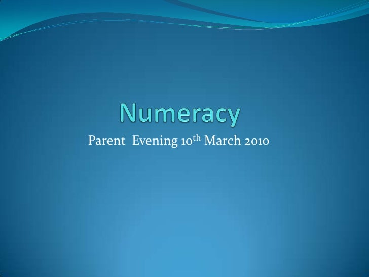 Numeracy<br />Parent  Evening 10th March 2010<br />