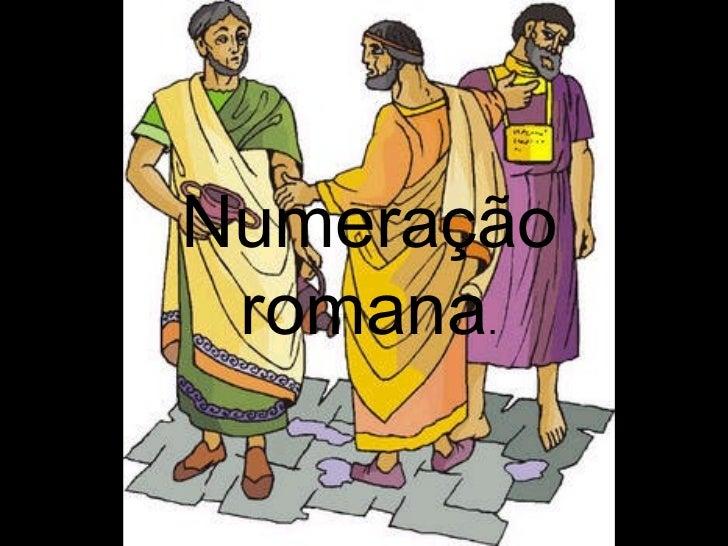 Numeração romana .