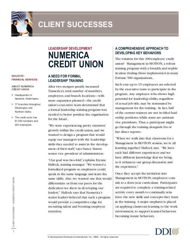 LEADERSHIP DEVELOPMENTNUMERICACREDIT UNIONA NEED FOR FORMALLEADERSHIP TRAININGAfter two mergers greatly increasedNumerica'...