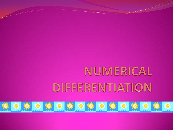 NUMERICAL DIFFERENTIATION<br />