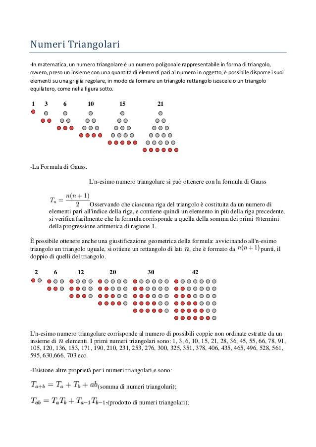 Numeri Triangolari-In matematica, un numero triangolare è un numero poligonale rappresentabile in forma di triangolo,ovver...