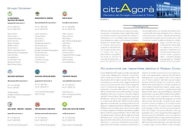 cittAgoràPeriodico del Consiglio comunale di TorinoANNO 2004NUMERO 0Il nuovo Regolamento del Consiglio comunale è stato ap...