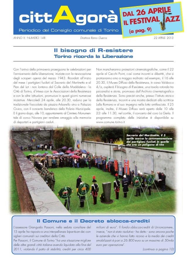 ANNO X - NUMERO 148 Direttore Remo Guerra 22 APRILE 2013Periodico del Consiglio comunale di TorinocittAgoràCon l'arrivo de...