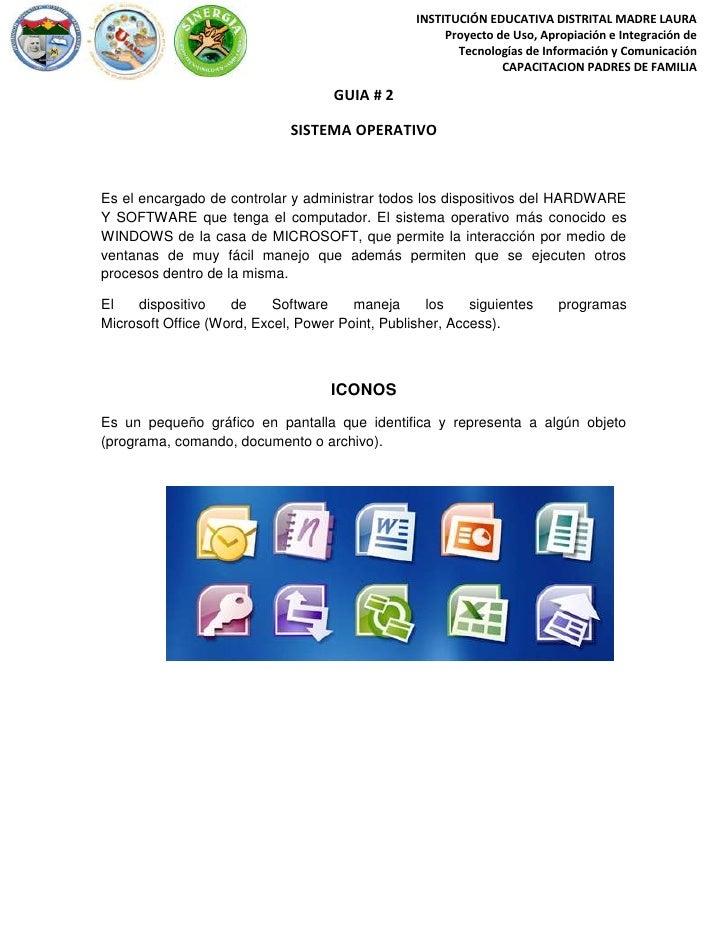 GUIA # 2<br />SISTEMA OPERATIVO<br />Es el encargado de controlar y administrar todos los dispositivos del HARDWARE Y SOFT...