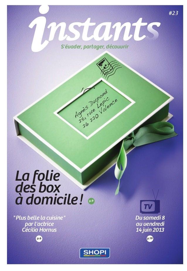 """p.9 La folie des box à domicile! """"Plus belle la cuisine"""" par l'actrice Cécilia Hornus Du samedi 8 au vendredi 14 juin..."""