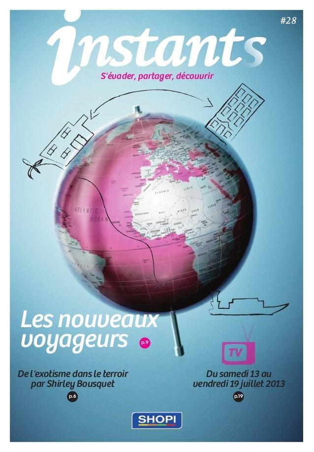 p.9 De l'exotisme dans le terroir par Shirley Bousquet Du samedi 13 au vendredi 19 juillet 2013 p.6 p.19 S'évader, part...