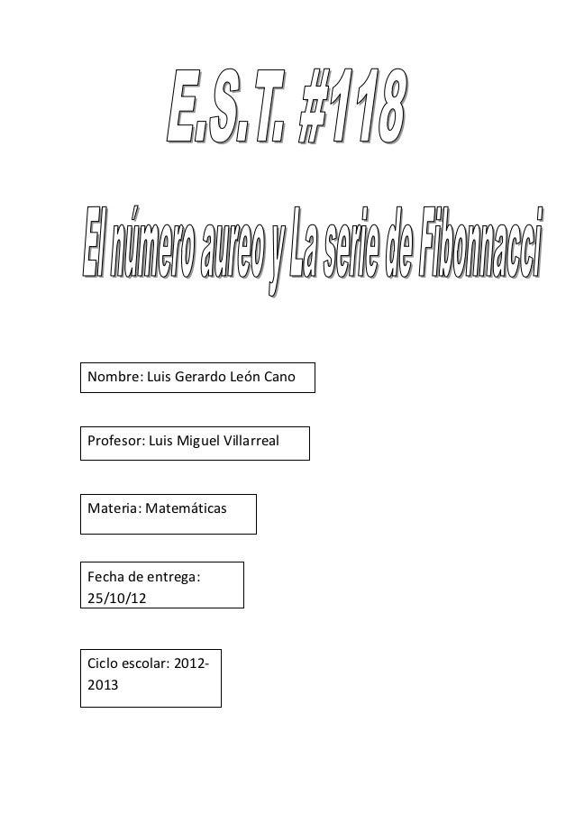Nombre: Luis Gerardo León CanoProfesor: Luis Miguel VillarrealMateria: MatemáticasFecha de entrega:25/10/12Ciclo escolar: ...
