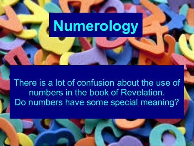 Numerology  There is a lot of confusion about the use of numbers in the book of Revelation. Do numbers have some special m...