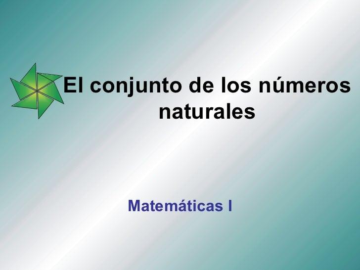 El conjunto de los números naturales Matemáticas I