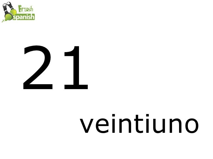 21 in spanish veinte y uno or veintiuno homme