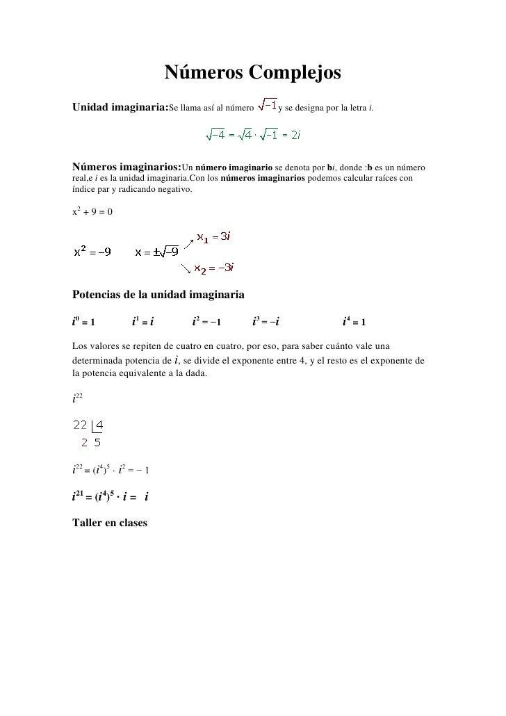 Números ComplejosUnidad imaginaria:Se llama así al número             y se designa por la letra i.Números imaginarios:Un n...