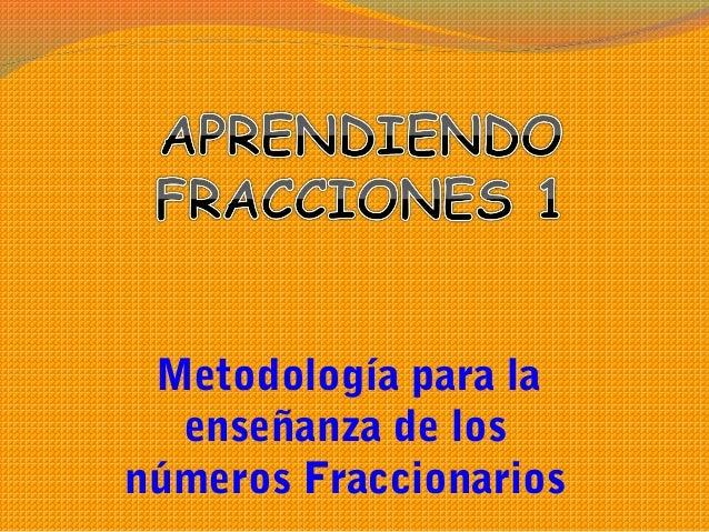 Metodología para la enseñanza de los números Fraccionarios