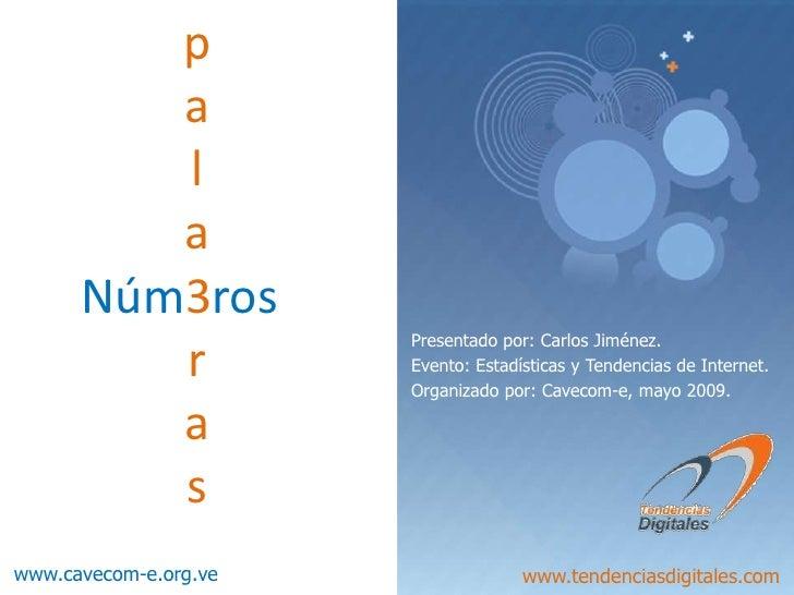 p          a          l          a       Núm3ros                        Presentado por: Carlos Jiménez.          r        ...