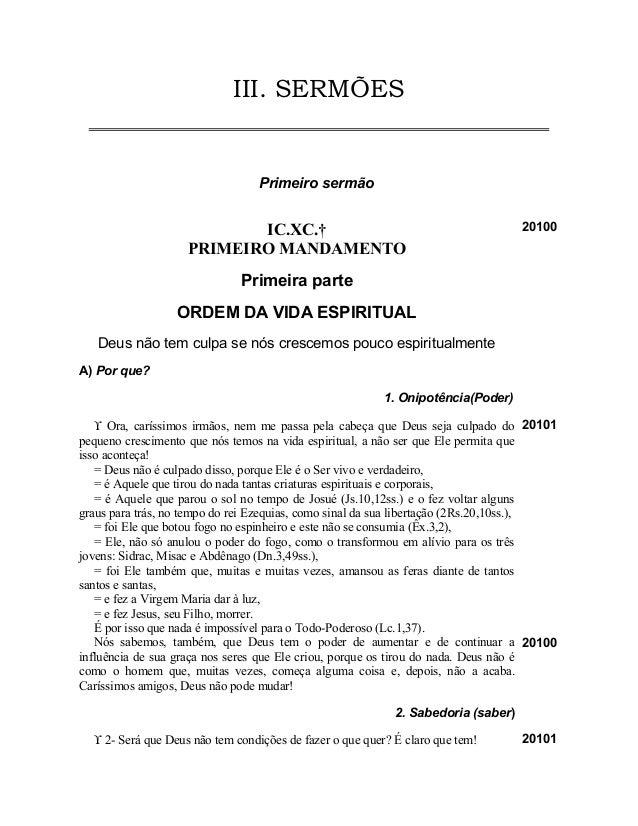 III. SERMÕES Primeiro sermão IC.XC.† PRIMEIRO MANDAMENTO 20100 Primeira parte ORDEM DA VIDA ESPIRITUAL Deus não tem culpa ...