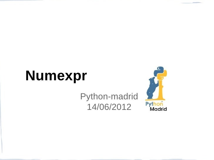 Numexpr      Python-madrid       14/06/2012