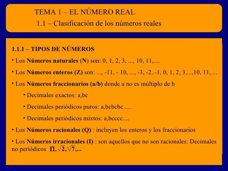 TEMA 1 – EL NÚMERO REAL         1.1 – Clasificación de los números reales1.1.1 – TIPOS DE NÚMEROS• Los Números naturales (...