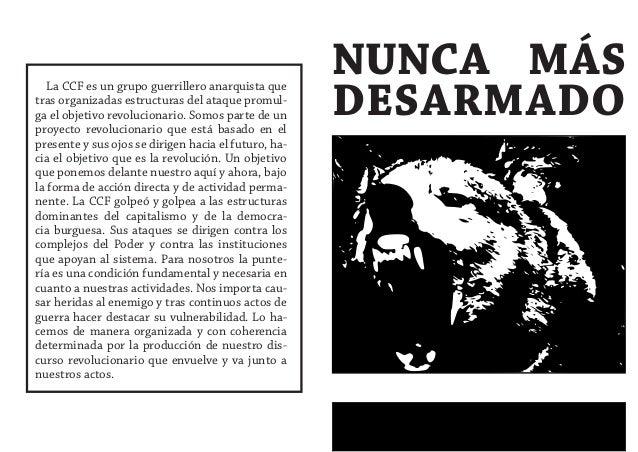 NUNCA MÁS                                                      DESARMADO   La CCF es un grupo guerrillero anarquista quetr...