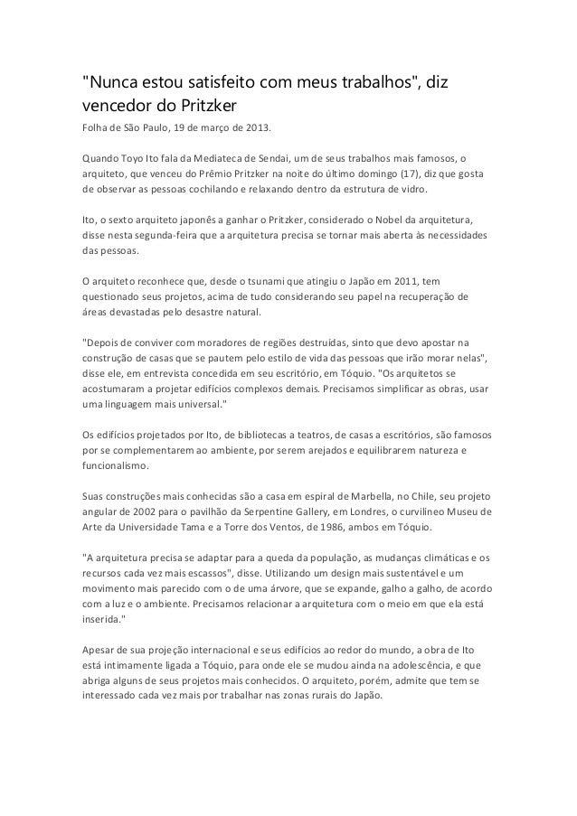 """""""Nunca estou satisfeito com meus trabalhos"""", dizvencedor do PritzkerFolha de São Paulo, 19 de março de 2013.Quando Toyo It..."""