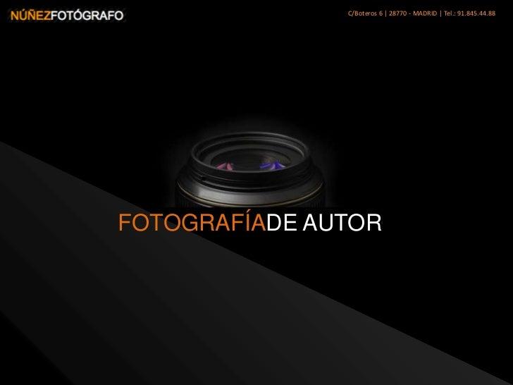 C/Boteros 6 | 28770 - MADRID | Tel.: 91.845.44.88<br />FOTOGRAFÍADE AUTOR<br />