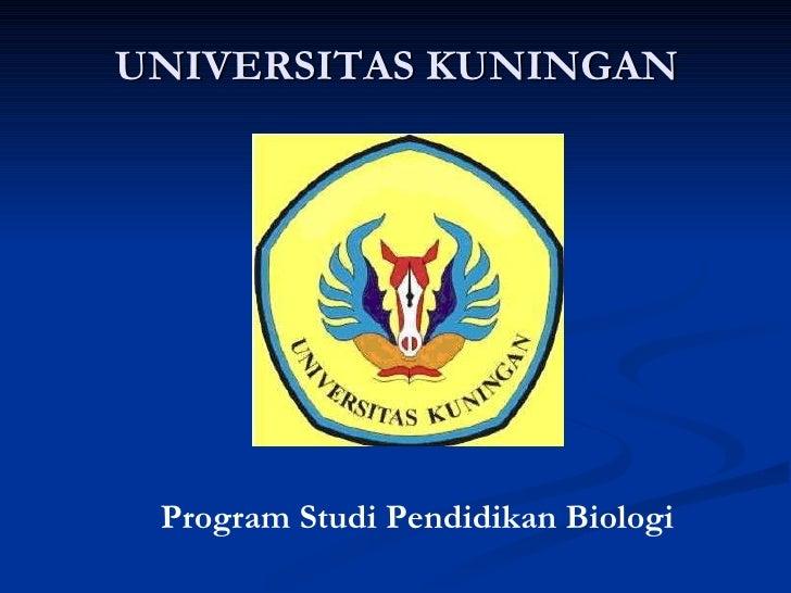 UNIVERSITAS KUNINGAN Program Studi Pendidikan Biologi
