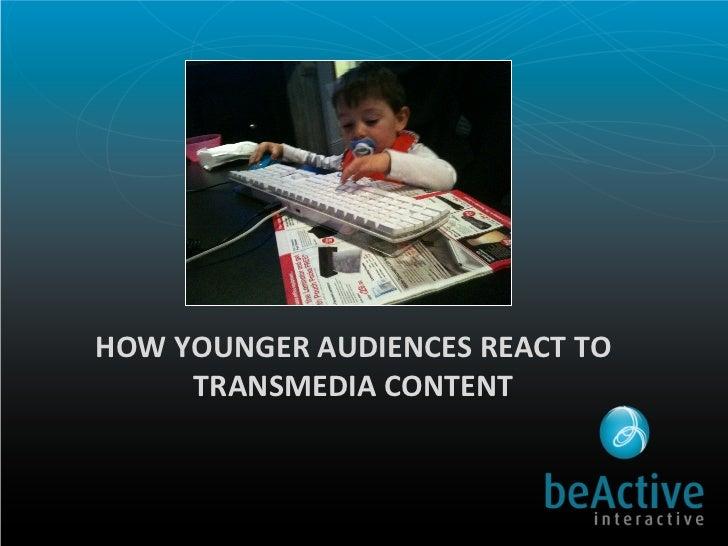 HOW YOUNGER AUDIENCES REACT TO TRANSMEDIA CONTENT by Nuno Bernardo