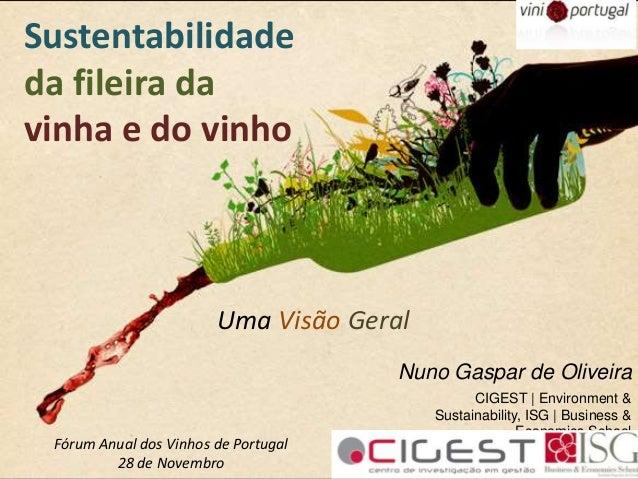 Nuno Gaspar de OliveiraCIGEST   Environment &Sustainability, ISG   Business &Economics SchoolSustentabilidadeda fileira da...